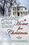 A Home for Christmas by Deborah Grace Staley front cover