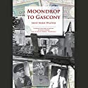 Moondrop to Gascony Audiobook by Anne-Marie Walters Narrated by Nicola Barber