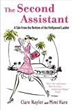 The Second Assistant: A Tale from the Bottom of the Hollywood Ladder by Mimi Hare front cover