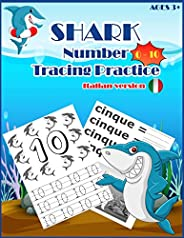 SHARKSNUMBER Tracing Practice (italian version): Handwriting Workbook, Number Tracing Books for Kids Ages 3-5