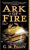 Ark of Fire, C. M. Palov, 0425231461