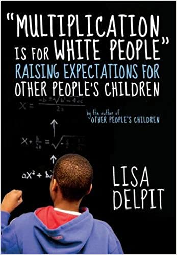 Teachers Lower Expectations For Black >> Multiplication Is For White People Raising Expectations For Other