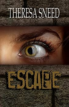 Escape (Escape Series Book 1) by [Sneed, Theresa]