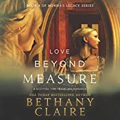 Love Beyond Measure: A Scottish, Time-Traveling Romance, Morna's Legacy Series, Book 4  | Bethany Claire