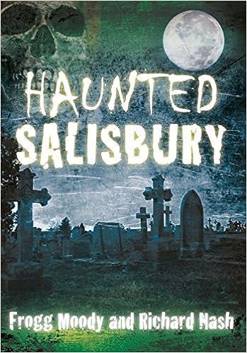 Haunted Salisbury (Haunted (History Press)) by Frogg Moody (2012-09-01)