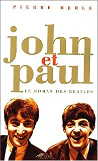 John et Paul : le roman des Beatles