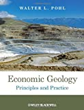 Economic Geology, Walter L. Pohl, 1444336622