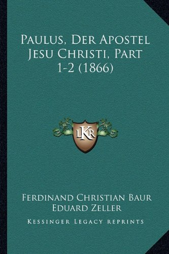 Paulus, Der Apostel Jesu Christi, Part 1-2 (1866) (German Edition) pdf