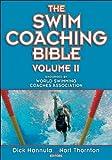 Swim Coaching Bible, Volume II, The: 2