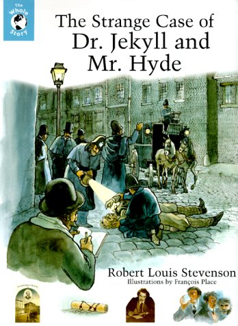 The Strange Case of Dr. Jekyll and Mr. Hyde (Whole Story) Author Robert Louis Stevenson Illustrated François Place Viking Juvenile 2000