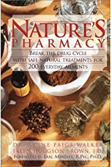 Natures Pharmacy: Break the Drug Cycle With Safe Natural Alternative Treatments for 200 Everyday Ailments Hardcover