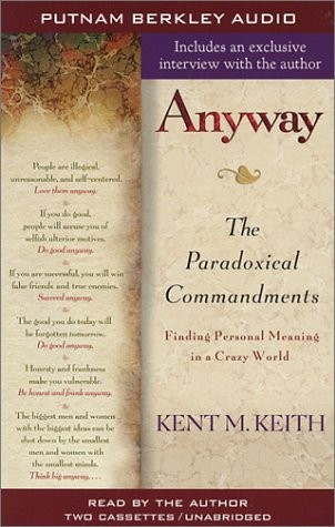 Anyway: The Paradoxical Commandments: Finding Personal Meaning in a Crazy World PDF