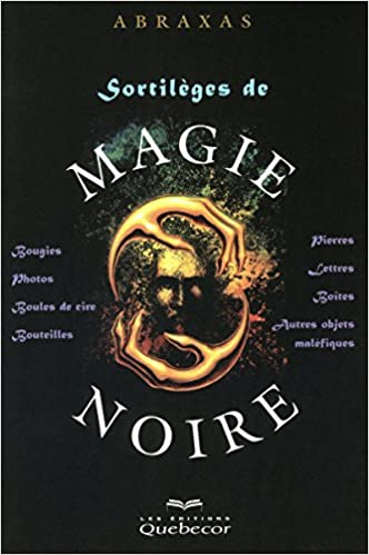 Amazon Com Sortileges De Magie Noire 2e Ed Nouvel Age French Edition 9782764017302 Abraxas Books