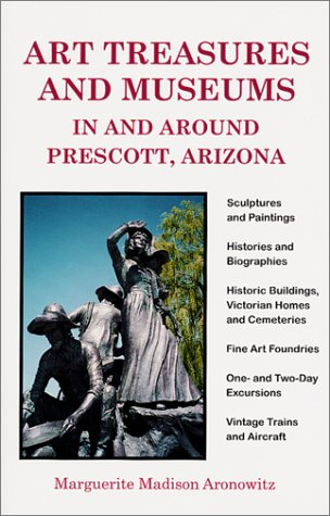 Art Treasures and Museums In and Around Prescott, Arizona