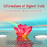 Affirmations of Highest Truth: A Guided Meditation
