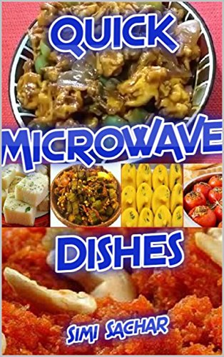 Quick Microwave Dishes by Simi Sachar