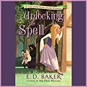 Unlocking the Spell: A Tale of the Wide-Awake Princess   E.D. Baker