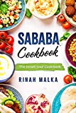 Sababa Cookbook: The Israeli Soul Cookbook (The kosher cookbook with the best of israeli recipes from Middle Eastern and Mediterranean Food)