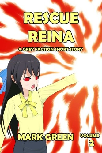 Rescue Reina: Manga style novel - Thrown into darkness... (Arrival of the Grey Queen) PDF