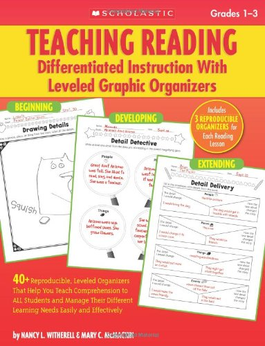 Teaching Reading: Differentiated Instruction With Leveled Graphic Organizers: 40+ Reproducible, Leveled Organizers That Help You Teach Comprehension ... Learning Needs Easily and Effectively ()