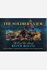 The Soldier's View: The Civil War Art of Keith Rocco by Robert I. Girardi (2004-08-01) Hardcover