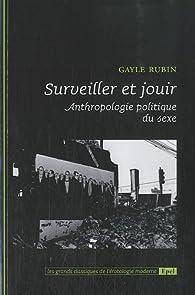 Surveiller et jouir : Anthropologie politique du sexe par Gayle Rubin