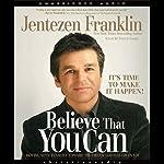 Believe that You Can   Jentezen Franklin