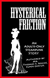 Hysterical Friction: A Steampunk Erotica Story