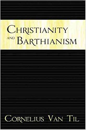 Image result for van til christianity and barthianism