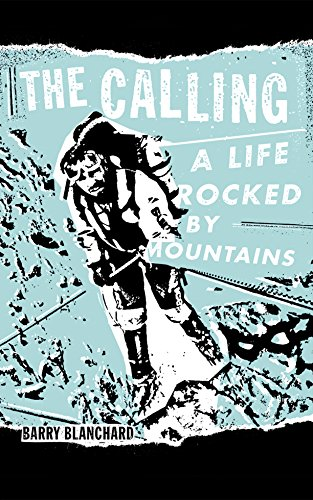 BOOK The Calling: A Life Rocked by Mountains PDF