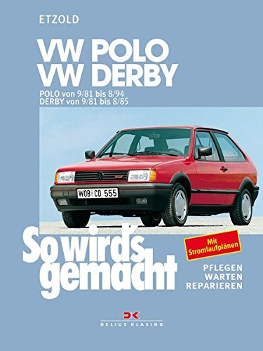 So wirds gemacht, VW POLO/POLO-Coupe, VW DERBY, VW POLO Diesel ...