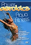 POWER AEROBICS: AQUA FITNESS