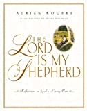 The Lord Is My Shepherd, Adrian Rogers, 1581340486