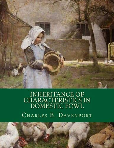 Inheritance of Characteristics in Domestic Fowl: Some Basic Genetics of Poultry (Genetics Of Chicken Colours)