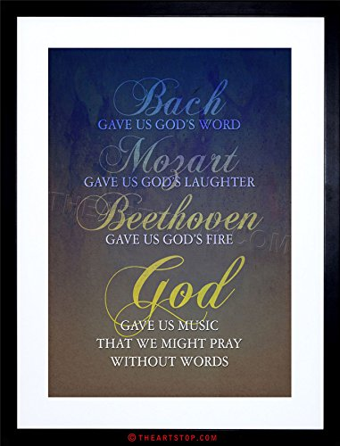 The Art Stop Quote BACH Mozart Beethoven GOD Pray Religious Framed Print F12X2745