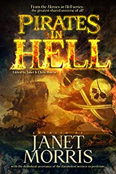 Pirates in Hell (Heroes in Hell) by [Morris, Janet, Morris, Chris, Weston, Andrew P., Asire, Nancy, Lindberg, S.E., Freeman, Paul, Hanson, Michael H., Bonadonna, Joe, Hinkle, Rob]