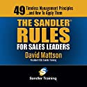 The Sandler Rules for Sales Leaders: 49 Timeless Management Principles...and How to Apply Them Audiobook by David Mattson Narrated by Sean Pratt
