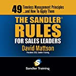 The Sandler Rules for Sales Leaders: 49 Timeless Management Principles...and How to Apply Them | David Mattson