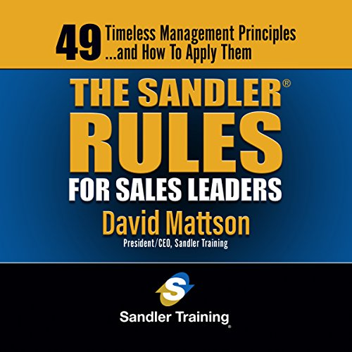The Sandler Rules for Sales Leaders: 49 Timeless Management Principles.and How to Apply Them
