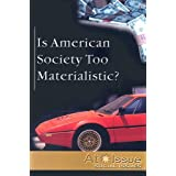 Is American Society Too Materialistic?