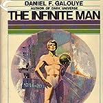 The Infinite Man | Daniel F. Galouye