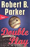 Double Play, Robert B. Parker, 1587247305