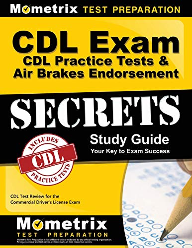 CDL Exam Secrets - CDL Practice Tests & Air Brakes Endorsement Study Guide: CDL Test Review for the Commercial Driver's License Exam (California Drivers License Test Questions And Answers)
