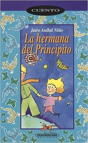 La hermana del principito (Spanish Edition): Jairo Anibal ...