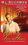 Road to the Fire's Heart (Firehawks Hotshots) (Volume 4)