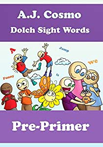 Dolch Pre-Primer Sight Words by A.J. Cosmo