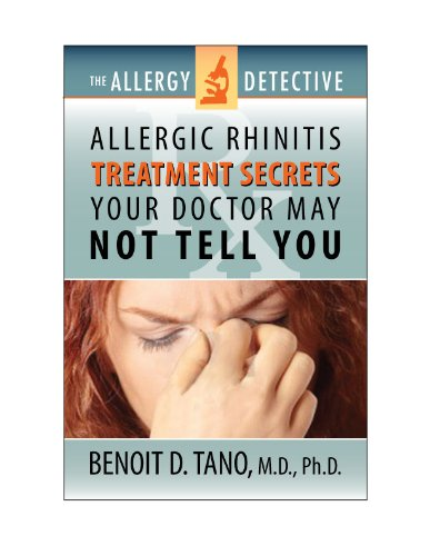The Allergy Detective: Allergic Rhinitis Treatments Secrets Your Doctor May Not Tell You (Best Otc For Runny Nose)