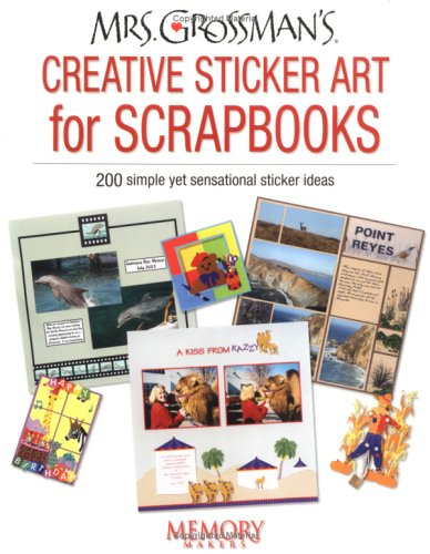 Mrs. Grossman's Creative Sticker Art For Scrapbooks: 200 simple yet sensational sticker ideas Discount Scrapbook Stickers