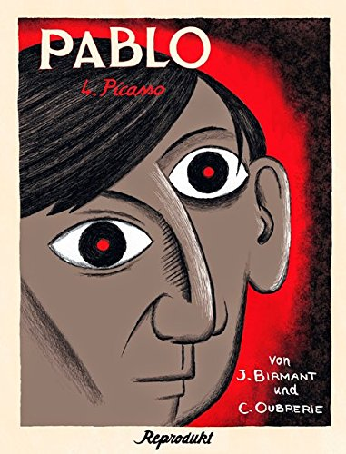 Pablo 4 - Picasso Taschenbuch – 1. Juni 2015 Julie Birmant Clément Oubrerie Claudia Sandberg Reprodukt