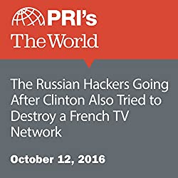 The Russian Hackers Going After Clinton Also Tried to Destroy a French TV Network